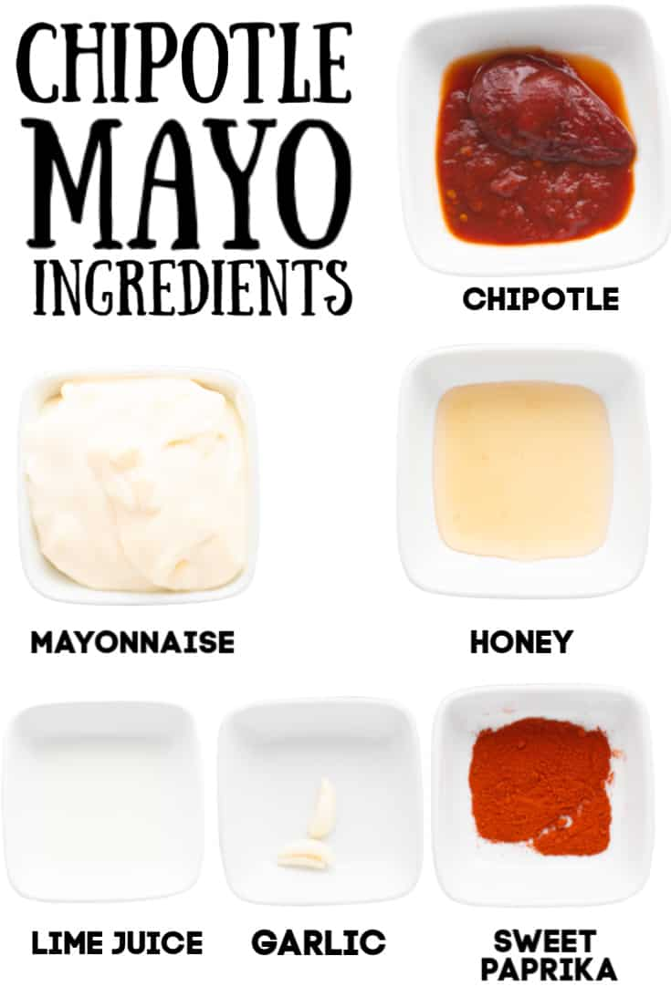 Chipotle Mayo Ingredients: chipotle, lime juice, mayo, honey, garlic, sweet paprika