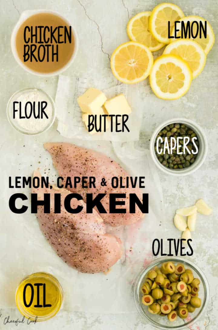 Ingredients needed to make Lemon Chicken with caper and olive butter sauce