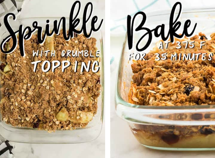 Step: Sprinkle apple filling with crumble topping - STEP: Bake at 375 Fahrenheit for 30 minutes.