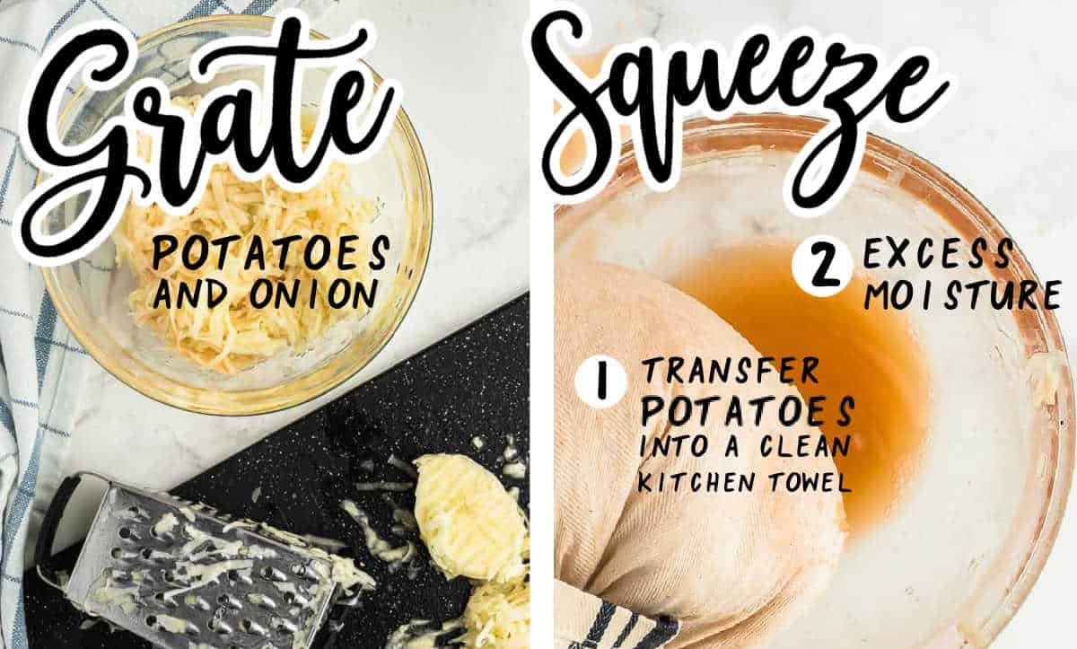 STEP: Grate Potatoes (and onions) + STEP: transfer into kitchen towel, squeeze excess moisture