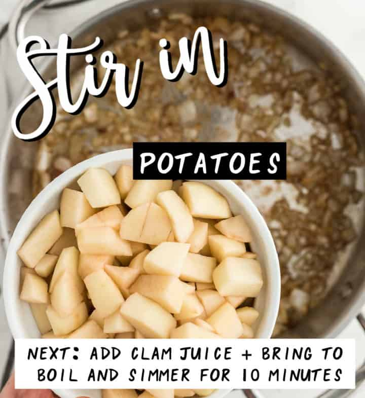 Step: Add diced potatoes + Next Step (textoverlay only, not shown) add clam juice and bring to a boil