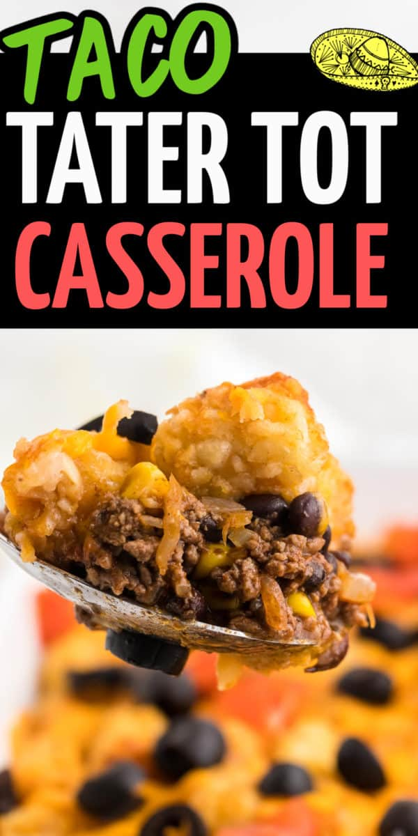 The BEST Taco Tater Tot Casserole