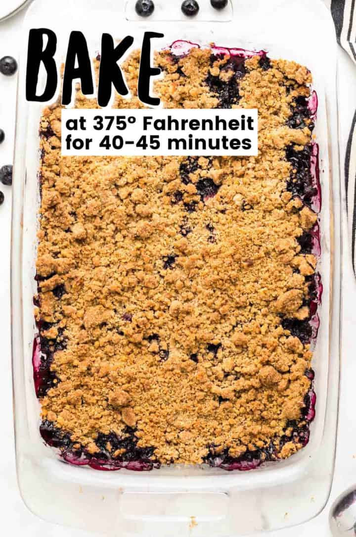 Step: Blueberry Crisp ready to be baked - 40-45 minutes at 375º Fahrenheit