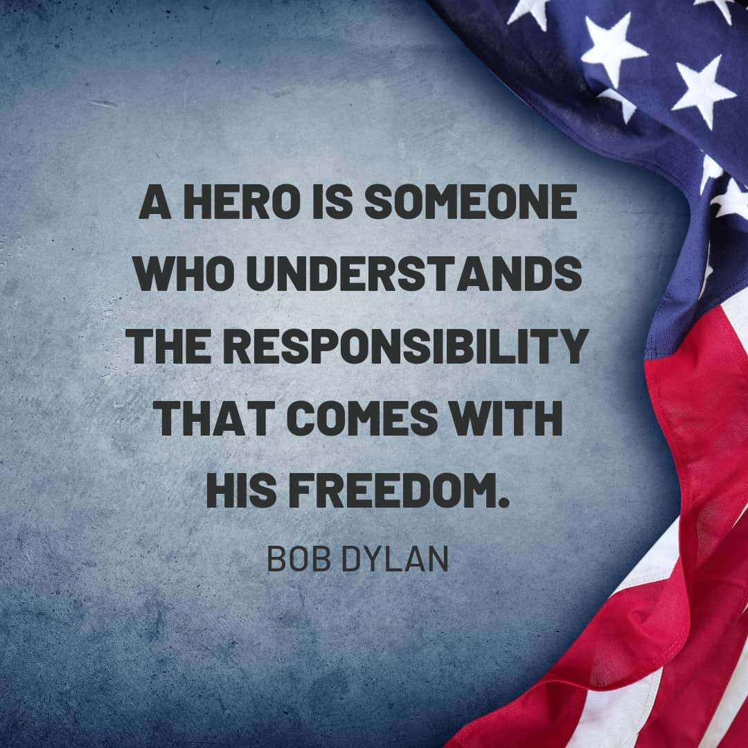 Quote: A hero is someone who understands the responsibilities that comes with his freedom. - Bob Dylan