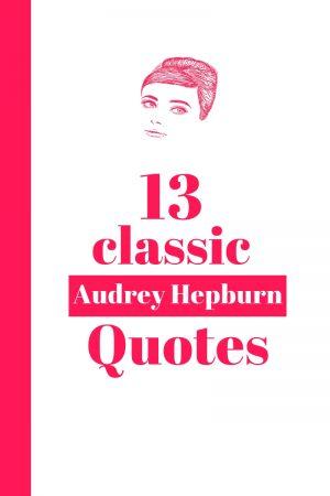13 Classic Audrey Hepburn Quotes