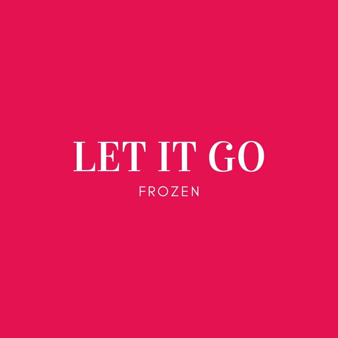 Quote: Let It Go - Frozen
