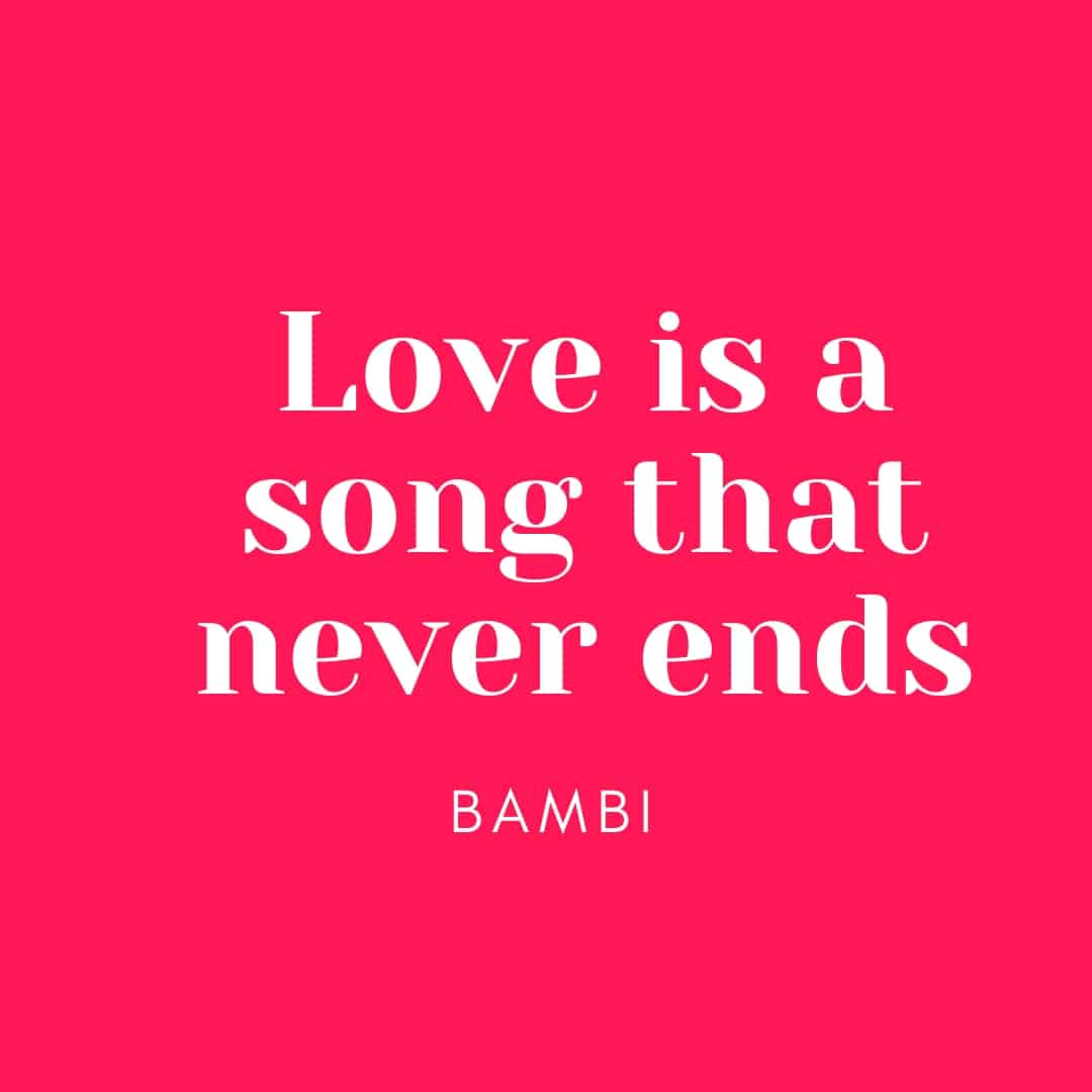 Quote: Love Is a Song That Never Ends - Bambi