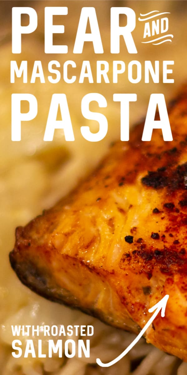 Easy Mascarpone Cheese Pasta with Pears (here topped with broiled salmon)