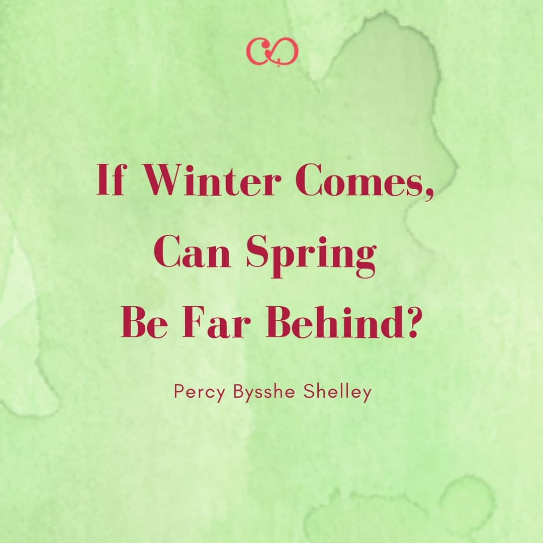 Percy Bysshe Shelley - If Winter comes, can Spring be far behind