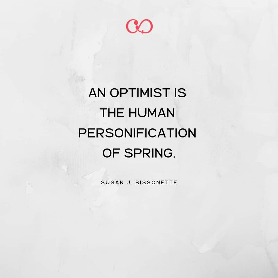 Quote by Susan J. Bissonette - An optimist is the human personification of spring.