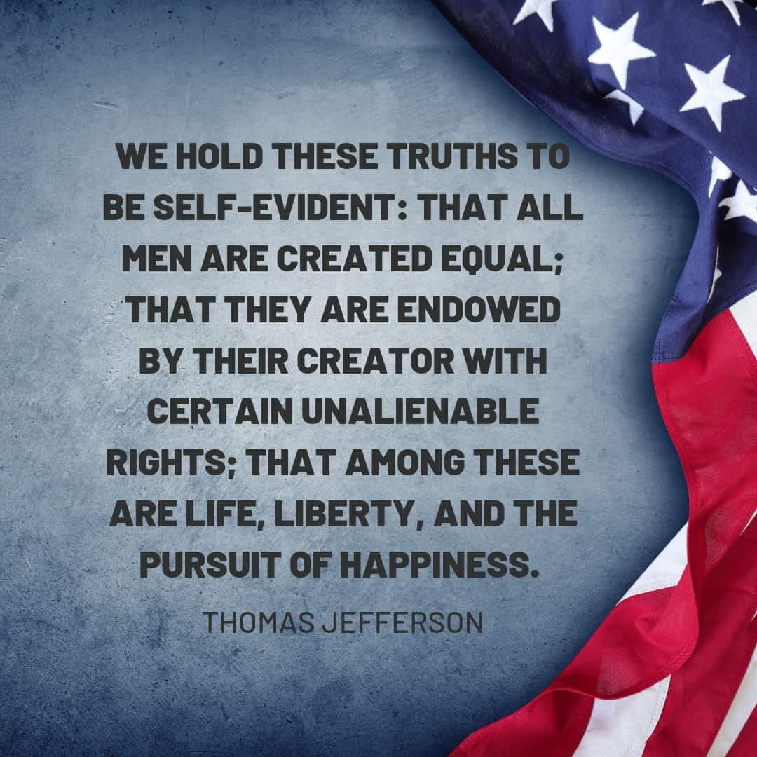 Quote: We hold these truths to be self-evident. Thomas Jefferson