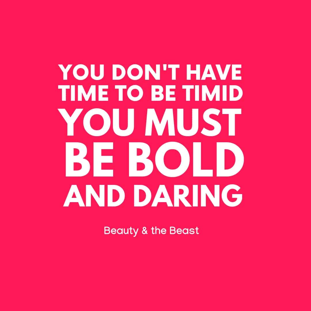 You Don't Have Time To Be Timed You Must Be Bold And Daring - Beauty And The Beast