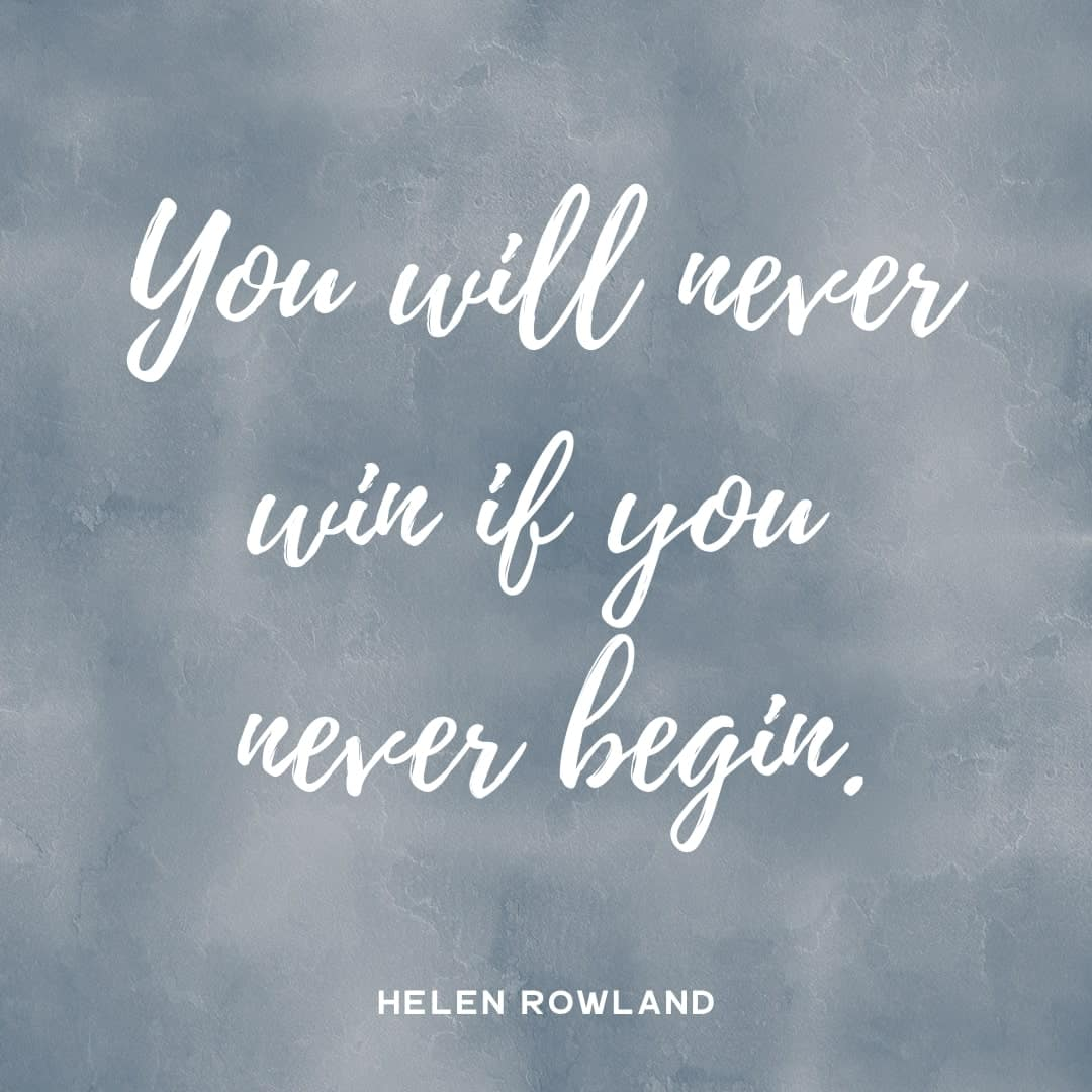 Quote - You Will Never Win If You Never Begin - Helen Rowland