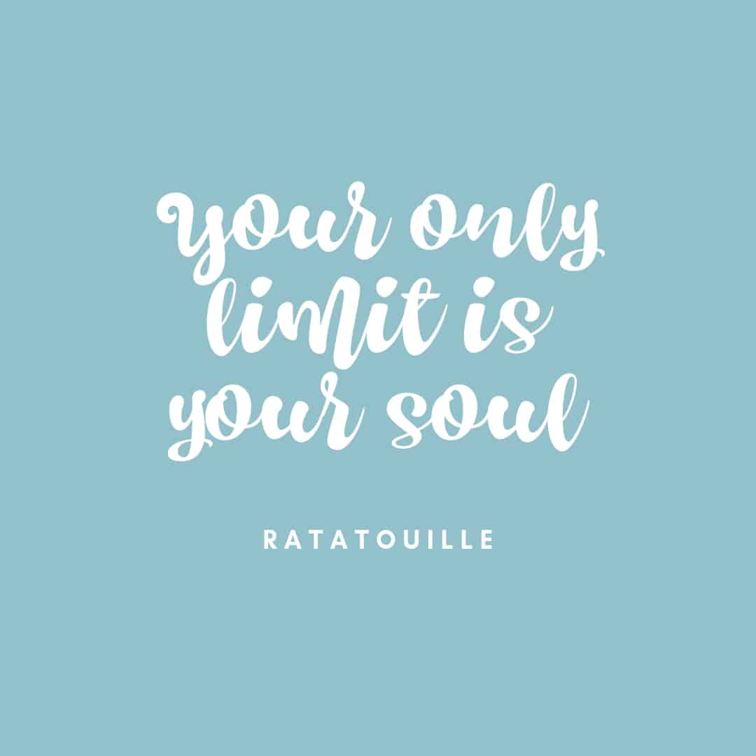 Your Only Limit IS Your Soul - Ratatouille