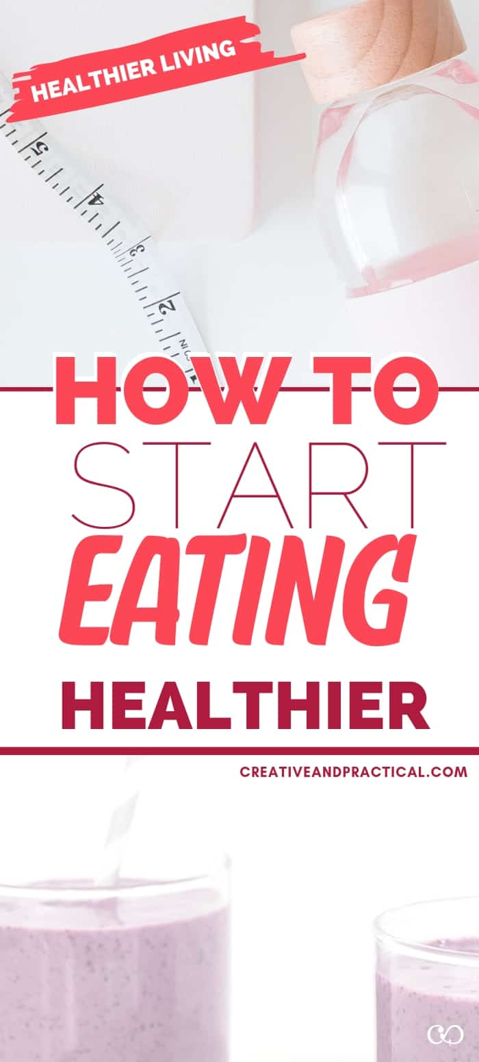 Simple to implement tips how to start eating healthy.