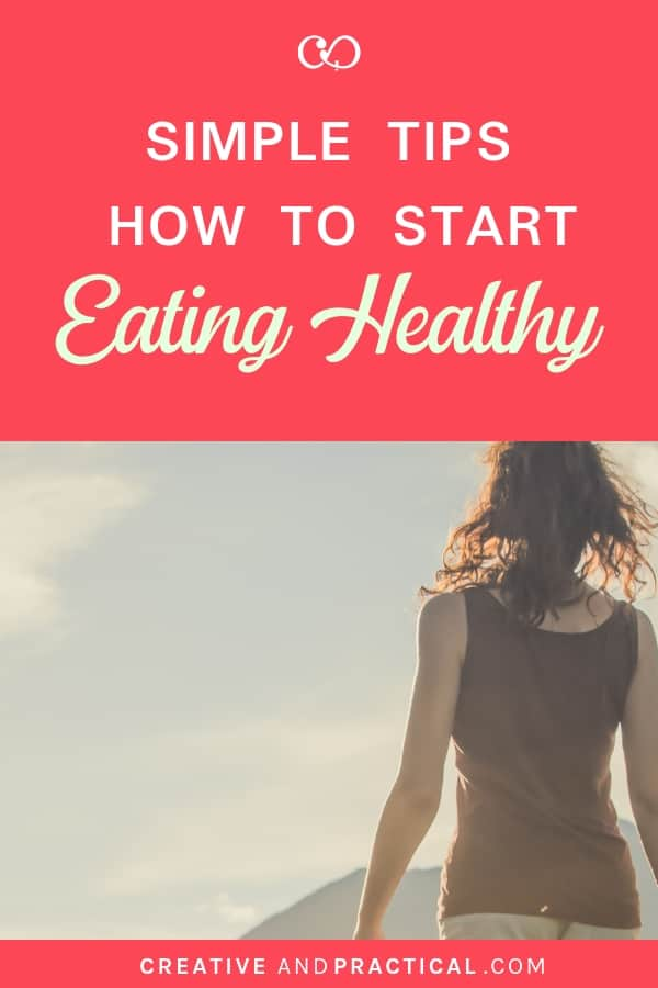 Simple Tips on how to start eating healthy