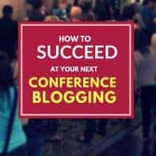 How to succeed at your next Blogging Conference and have fun