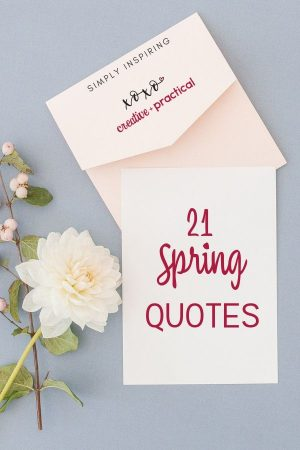 21 Of The Most Amazing Spring Quotes