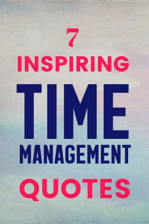 7 Time Management Quotes